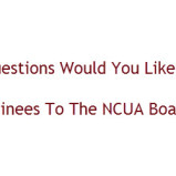What Would You Like to Ask Nominees to the NCUA Board?